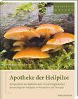 Apotheke der Heilpilze von Beate Berg und Jan I. Lelley (2015, Taschenbuch)
