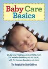 Baby Care Basics by Norman Saunders, Dr. Jeremy Friedman, Dr. Natasha Saunders (Paperback, 2015)