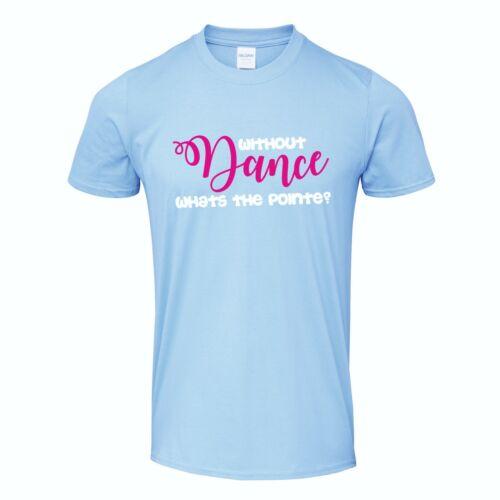 Dance Funny Slogan T-Shirt Pointe Ballerina Ballet Xmas Gift Secret Santa Dancer