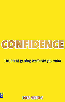 """AS NEW"" Confidence: The Art of Getting Whatever You Want, Yeung, Dr Rob, Book"