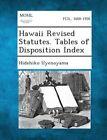 Hawaii Revised Statutes. Tables of Disposition Index by Hidehiko Uyenoyama (Paperback / softback, 2013)