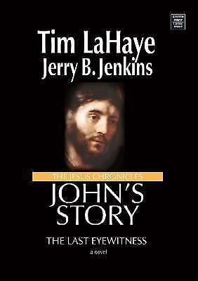 The Jesus Chronicles John S Story The Last Eyewitness By Jerry B Jenkins And Tim Lahaye 2007 Library Binding Large Type Large Print Edition For Sale Online Ebay