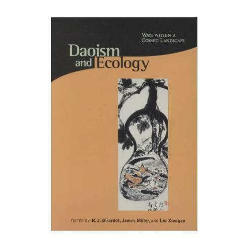 Daoism and Ecology by N. J Girardot (editor), James Miller (editor), Xiaogan ...