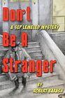 Don't Be a Stranger by MR Robert F Barash (Paperback / softback, 2012)
