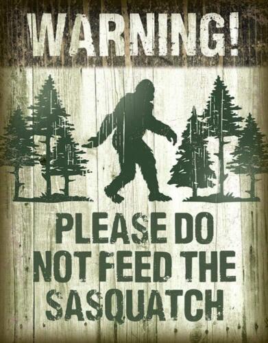 Sasquatch Big Foot Don/'t Feed Rustic Retro Tin Metal Sign 13 x 16in