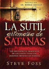 La Sutil Artimaa de Satans: Los dos espritus demonacos de los cuales todos los d