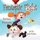 Fantastic Flight by Barbara Bockman (Paperback / softback, 2011)