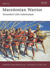 Macedonian Warrior: Alexander's Elite Infantryman by Waldemar Heckel (Paperback, 2006)