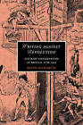 Writing Against Revolution: Literary Conservatism in Britain, 1790-1832 by Kevin Gilmartin (Paperback, 2010)