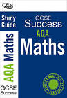 Letts GCSE Success: AQA Maths: Study Guide by Letts Educational (Paperback, 2010)