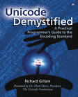 Unicode Demystified: A Practical Programmers Guide to the Encoding Standard by Richard Gillam (Paperback, 2002)