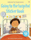Usborne First Experiences Going to the Hospital Sticker Book by Anna Civardi (Paperback, 2008)