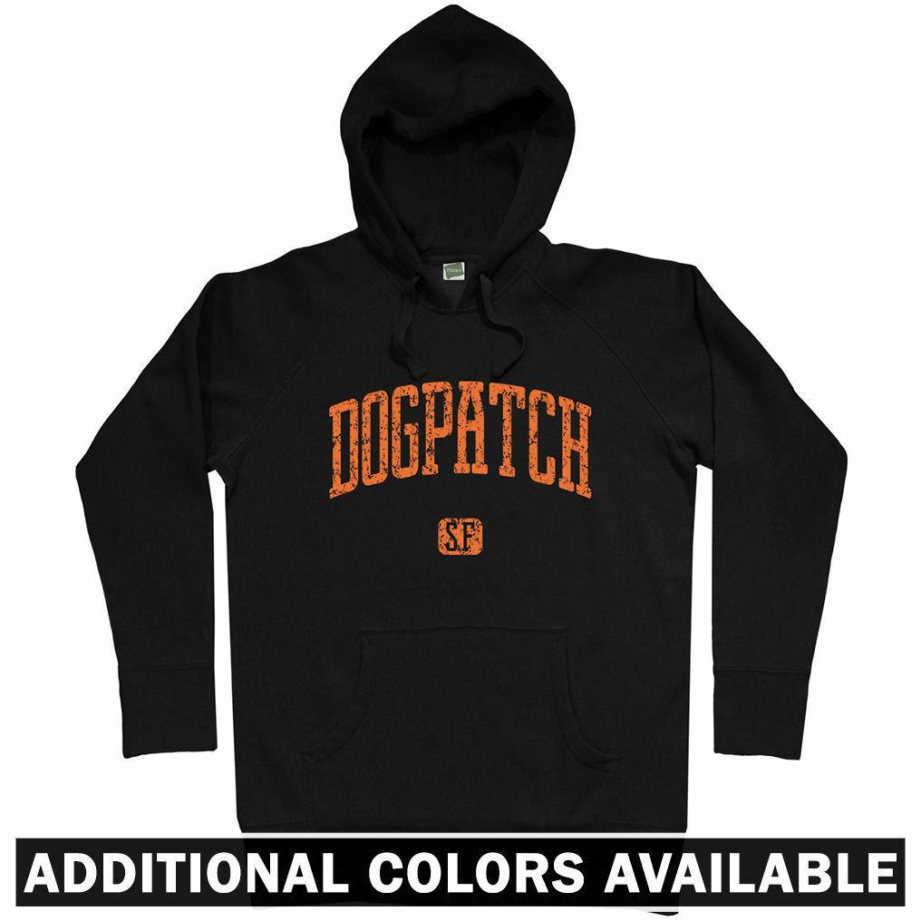 Dogpatch San Francisco Hoodie - California CA Bay Area Giants 49ers - Men S-3XL