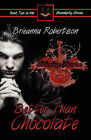 Better Than Chocolate by Brieanna Robertson (Paperback / softback, 2008)