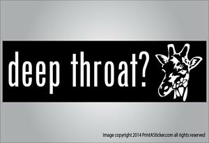 Funny Crude bumper sticker Deep Throat Giraffe 3 x 10 | eBay