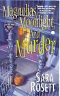 Magnolias, Moonlight and Murder by Sara Rosett (Paperback, 2010)