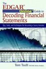 The Edgar Online Guide for Decoding Financial Statements: Tips, Tools, and Techniques for Becoming a Savvy Investor by Tom Taulli (Paperback, 2004)