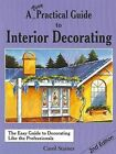 A Very Practical Guide to Interior Decorating by Carol Staines (Paperback, 2007)
