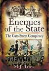 Enemies of the State: The Cato Street Conspiracy by M. J. Trow (Hardback, 2010)