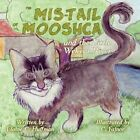 The Mis-tails of Mooshca and The Little Wekiva River 9781615820245 Book