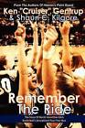 Remember the Ride: The Story of North Vermillion Girls Basketball's Sensational Four-Year Run by Shaun C Kilgore, Ken Cruiser Gentrup (Paperback / softback, 2012)