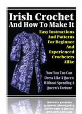 How To Make IRISH CROCHET - Includes Easy Instructions And Patterns  (CD-ROM)