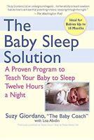 The Baby Sleep Solution: A Proven Program To Teach Your Baby To Sleep Twelve Hou on sale