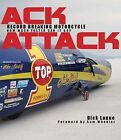 Ack Attack: the World's Fastest Motorcycle: Bonneville Hosts Rocky Robinson Aboard Mike Ackatiff's Streamliner by John Stein (Hardback, 2009)