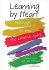 Learning by Heart: Teachings to Free the Creative Spirit by Corita Kent, Jan Steward (Paperback, 2008)