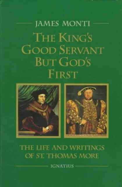 The King's Good Servant But God's First by James Monti (Paperback, 1999)