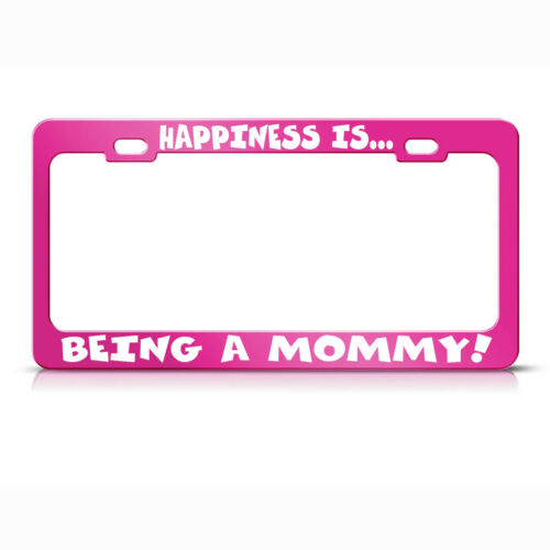 Hot Pink Metal License Plate Frame Tag Holder Being A Mommy Happiness Is..
