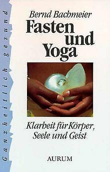 Fasten und Yoga. Klarheit für Körper, Seele und Geist vo... | Buch | Zustand gut