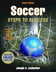 Soccer-Steps-to-Success-by-Joseph-A-Luxbacher-9781450435420-Brand-New