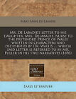 Mr. de LaBadie's Letter to His Daughter, Mrs. Delabadie, Nurse to the Pretended Prince of Wales Written in Characters and Deciphered by Dr. Wallis ...: Which Said Letter Is Referred to by Mr. Fuller in His Two Narratives (1696) by Mary Anne De LaBadie (Paperback / softback, 2011)