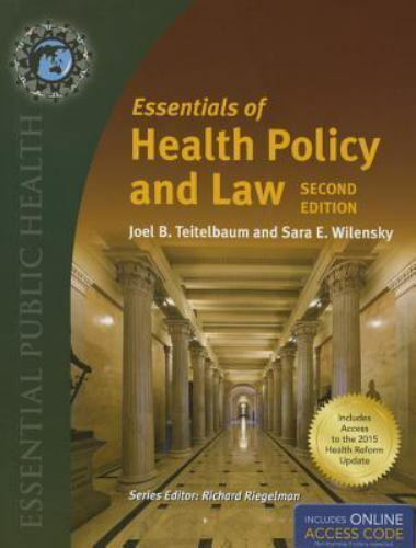 Essentials of Health Policy and Law by Joel B. Teitelbaum and Sara E....