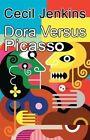 Dora versus Picasso by Cecil Jenkins (Paperback, 2014)
