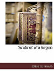 Scratches of a Surgeon by William Tod Helmuth (Paperback / softback, 2010)