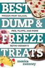 Best Dump and Freeze Treats: Frozen Fruit Salads, Pies, Fluffs and More Retro Desserts by Monica Sweeney (Paperback, 2016)