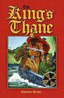 The King's Thane by Charles Brady (Paperback / softback, 2009)