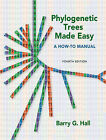 Phylogenetic Trees Made Easy: A How-to Manual by Barry G. Hall (Paperback, 2011)