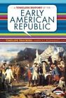 a Timeline History of The Early American Republic by Allan Morey 9781467745727