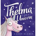Thelma the Unicorn by Aaron Blabey (Paperback, 2015)