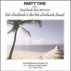 Party Time at the Coral Beach Club, Bermuda by Bob Hardwick (CD, Feb-2005, Cats Paw Records Inc.)