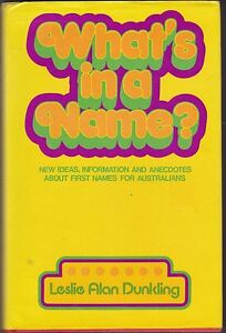 FIRST-NAMES-FOR-AUSTRALIANS-WHAT-039-S-IN-A-NAME-by-DUNKLING-hc-dj-1977-1st-ed