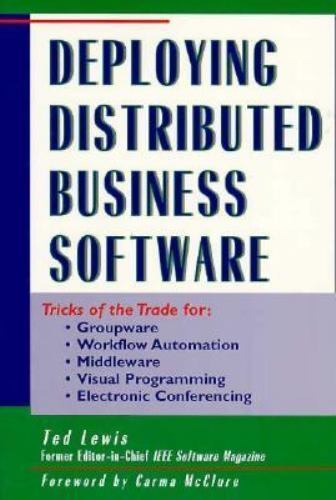 Deploying Distributed Business Software by Ted G. Lewis; Sigs Books Staff
