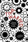 Time Warped: Unlocking the Mysteries of Time Perception by Claudia Hammond (Paperback / softback, 2013)