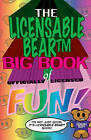 The Licensable Bear Big Book of Officially Licensed Fun! by Nat Gertler (Paperback, 2008)