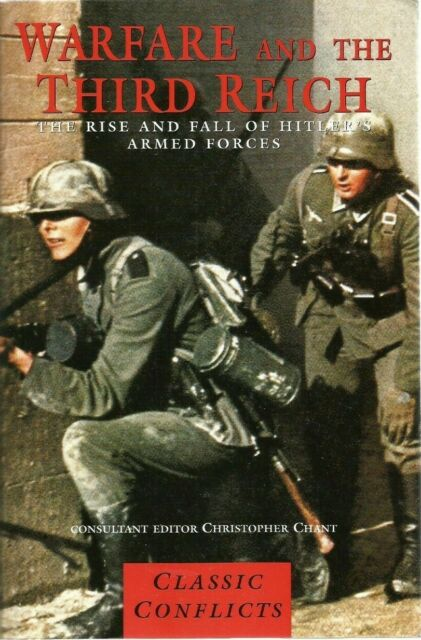 Warfare And The Third Reich: The Rise And Fall Of Hitler's Armed Forces P/Back.