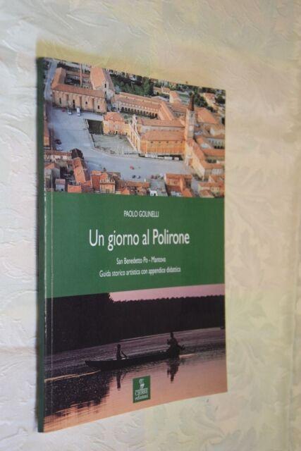 Un giorno al Polirone P. Golinelli Cierre ed. 1996  L16 ^