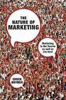 The Nature of Marketing: Marketing to the Swarm as Well as the Herd by Chuck Brymer (Hardback, 2008)
